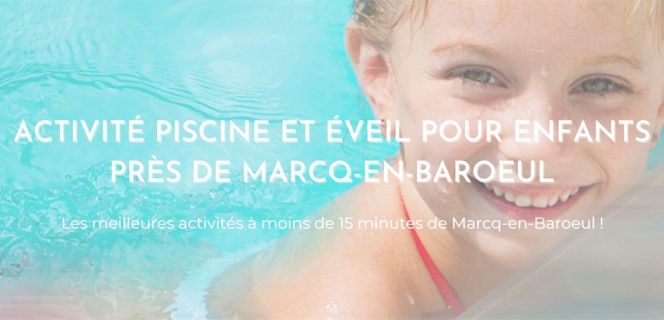 """Image montrant un enfant dans une piscine Sowaï avec le texte """"Activité Piscine et éveil enfants près de Marcq-en-Baroeul"""""""