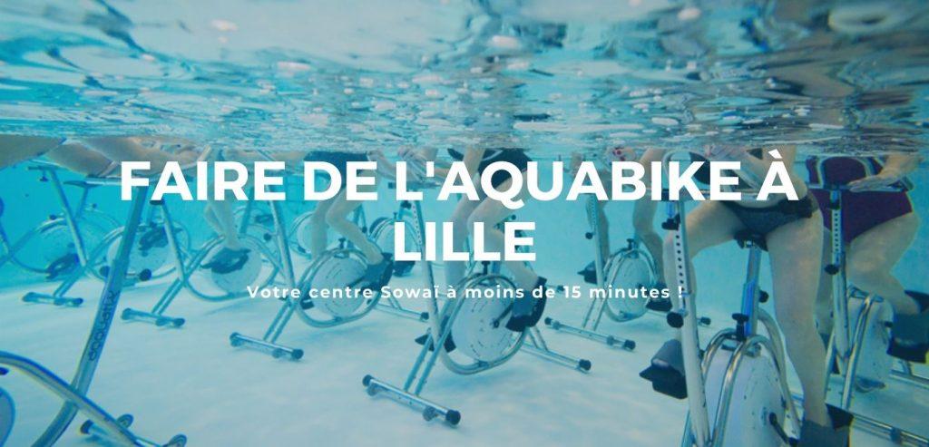 Faire de l'aquabike à moins de 15 minutes de Lille, c'est possible avec votre centre Sowaï !
