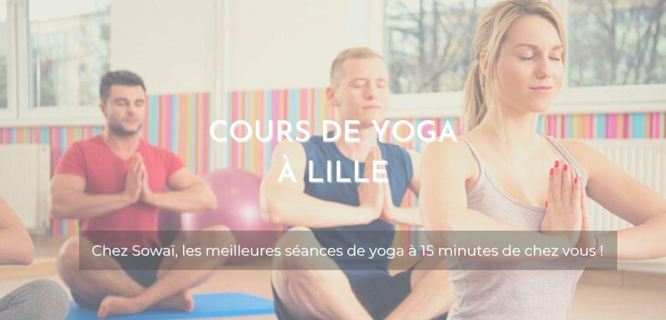 """Cours de yoga chez Sowaï, accompagnée de la mention : """"Cours de Yoga à Lille, les meilleures séances de yoga à 15 minutes de chez vous !"""""""