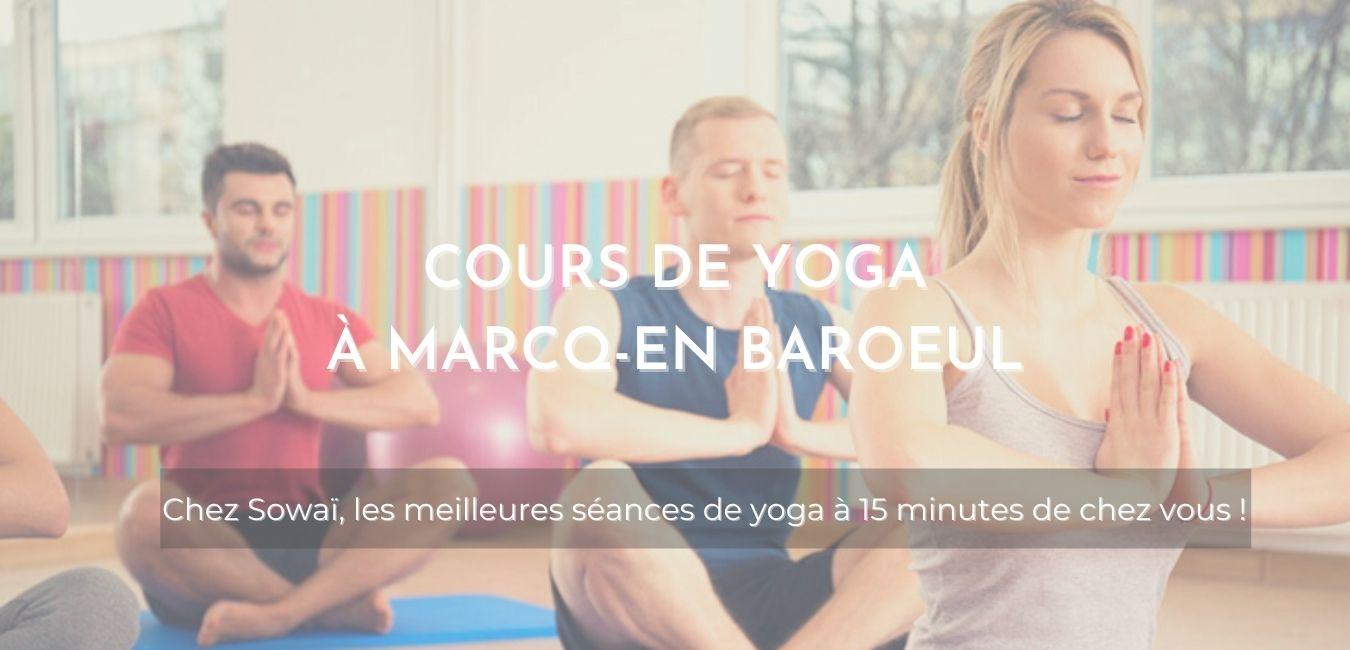 """Cours de yoga chez Sowaï, accompagnée de la mention : """"Cours de Yoga à Marcq-en-Baroeul, les meilleures séances de yoga à 15 minutes de chez vous !"""""""