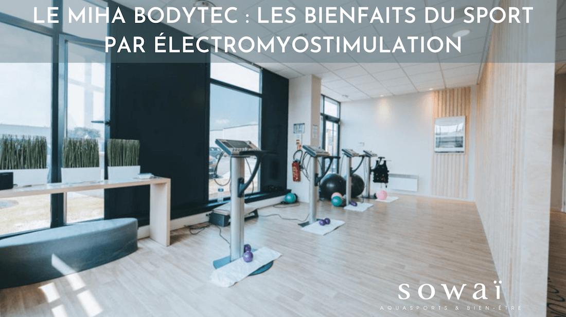Miha Bodytec : Découvrez les bienfaits du sport par électromyostimulation