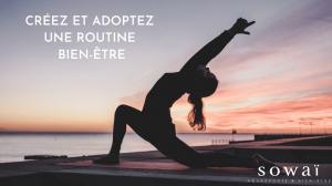 Créez et instaurez une routine bien-être
